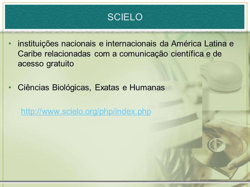 SCIELO instituições nacionais e internacionais da América Latina e Caribe relacionadas com a comunicação científica e de acesso gratuito.