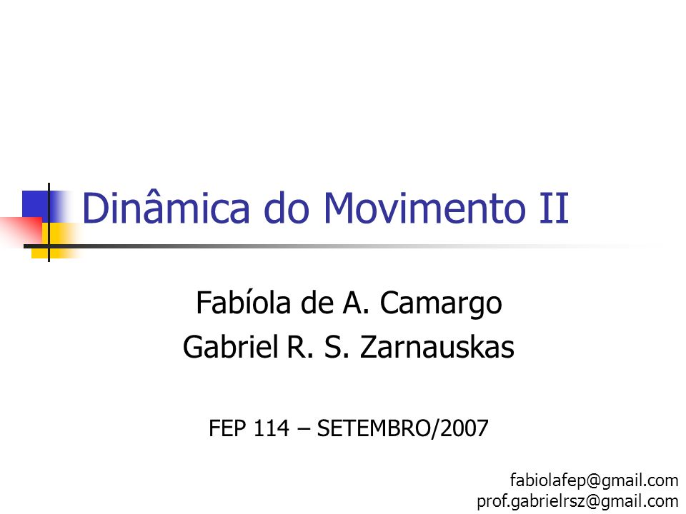 Dinâmica do Movimento II