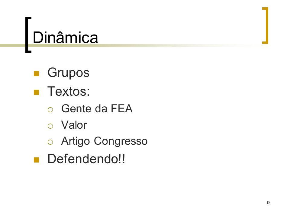 Dinâmica Grupos Textos: Defendendo!! Gente da FEA Valor
