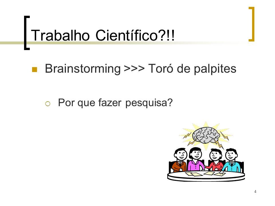 Trabalho Científico !! Brainstorming >>> Toró de palpites