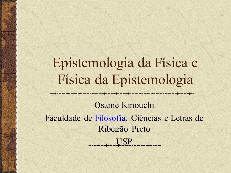 Epistemologia da Física e Física da Epistemologia