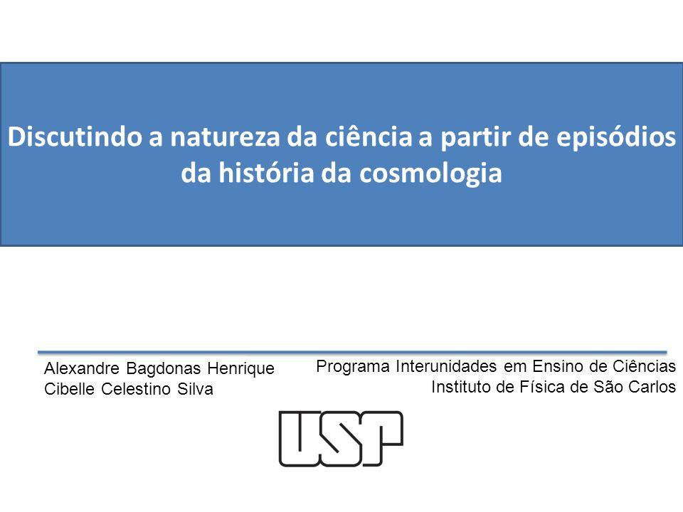Discutindo a natureza da ciência a partir de episódios da história da cosmologia