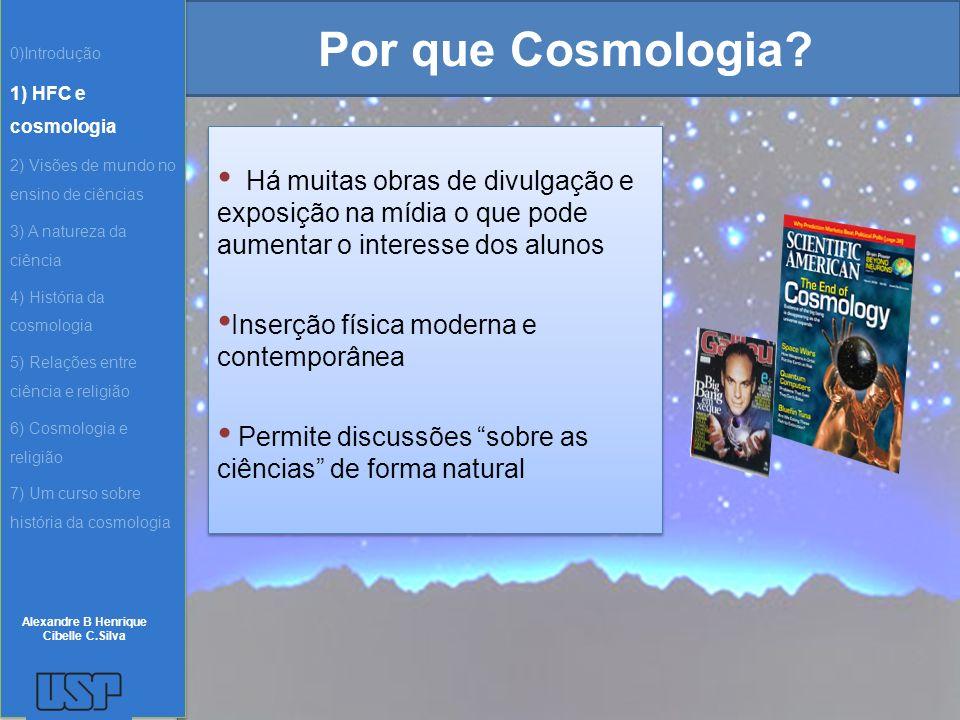 0)Introdução 1) HFC e cosmologia. 2) Visões de mundo no ensino de ciências. 3) A natureza da ciência.