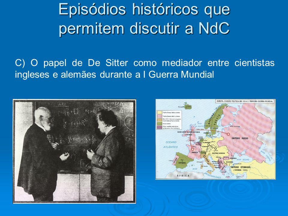 Episódios históricos que permitem discutir a NdC