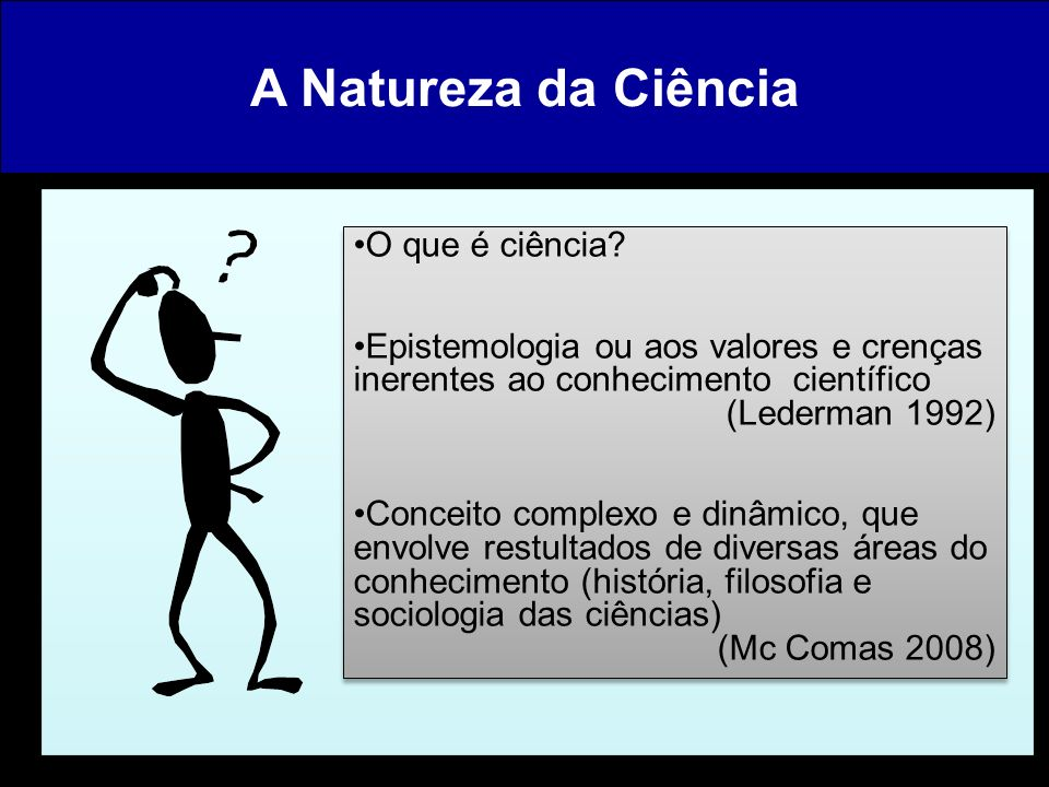 A Natureza da Ciência O que é ciência