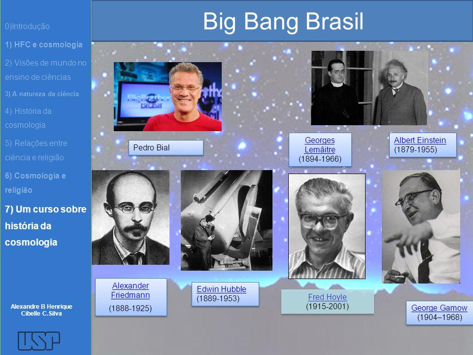 Big Bang Brasil 7) Um curso sobre história da cosmologia 0)Introdução