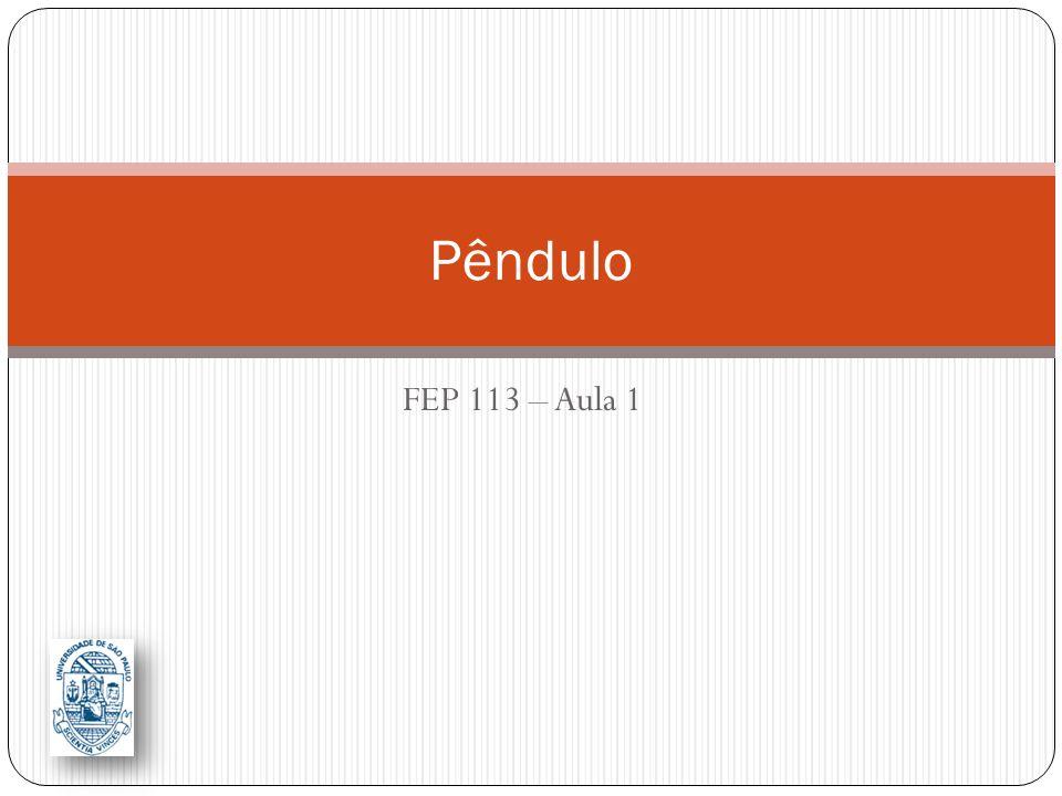 Pêndulo FEP 113 – Aula 1