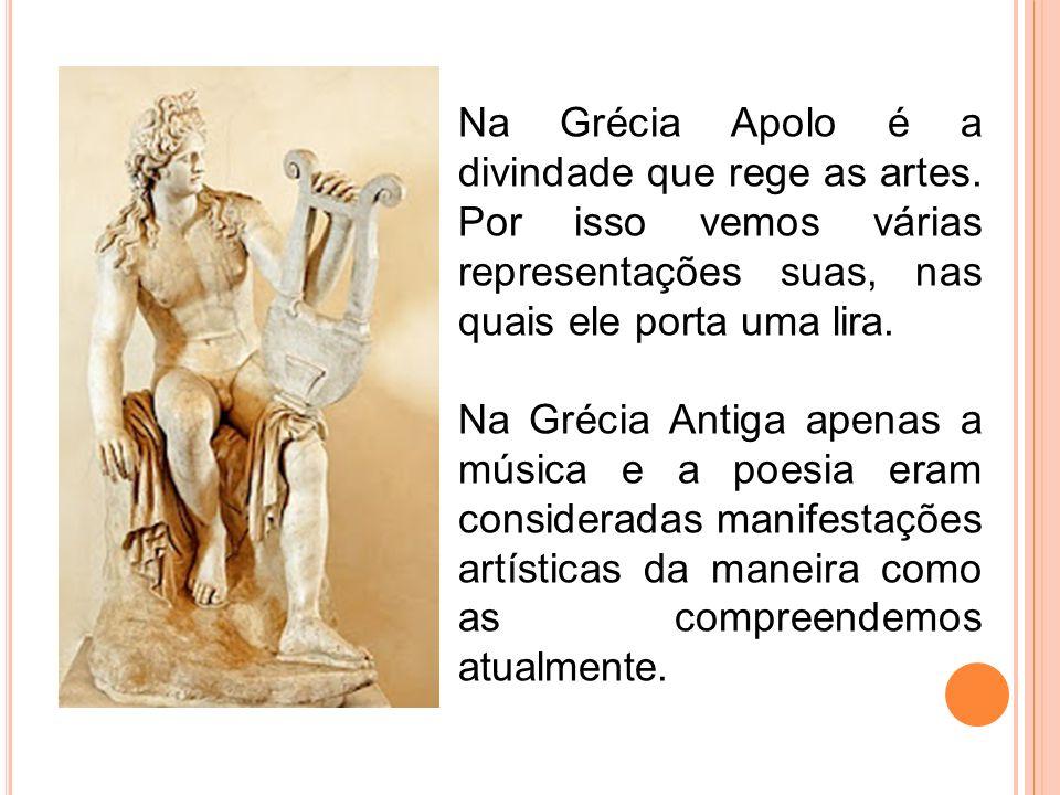 Na Grécia Apolo é a divindade que rege as artes