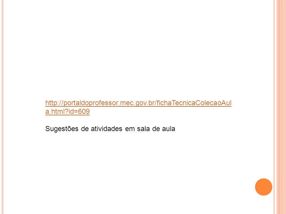http://portaldoprofessor. mec. gov. br/fichaTecnicaColecaoAula. html
