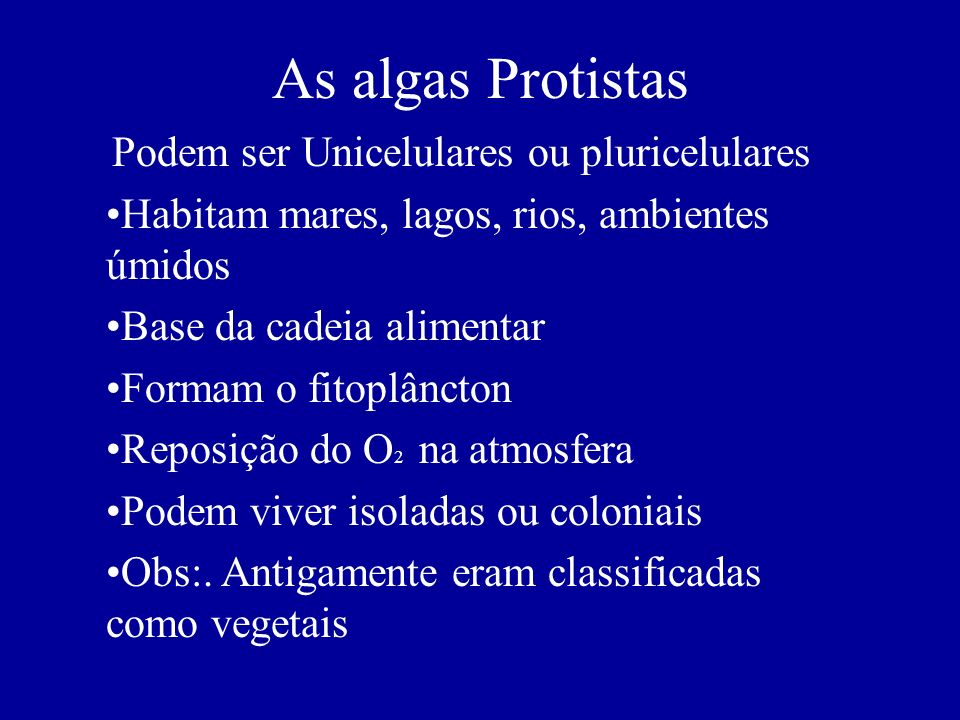 As algas Protistas Habitam mares, lagos, rios, ambientes úmidos
