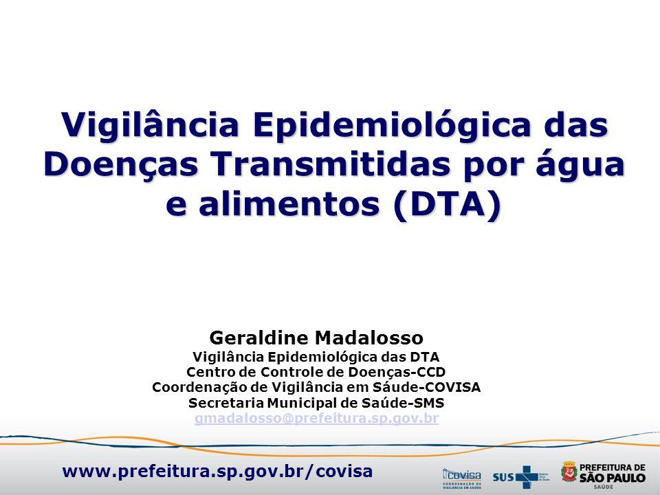 Vigilância Epidemiológica das Doenças Transmitidas por água e alimentos (DTA)