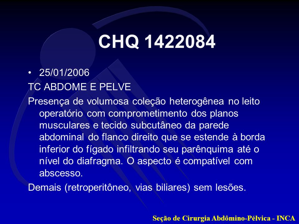 CHQ 1422084 25/01/2006. TC ABDOME E PELVE.