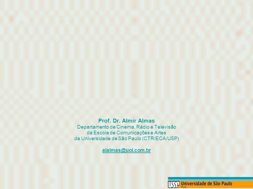 Prof. Dr. Almir Almas Departamento de Cinema, Rádio e Televisão