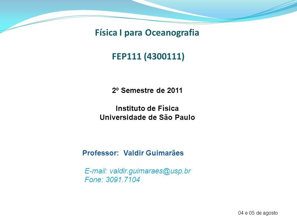 Física I para Oceanografia Universidade de São Paulo