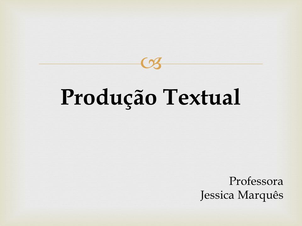 Produção Textual Professora Jessica Marquês