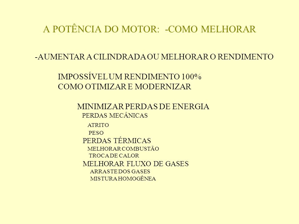 A POTÊNCIA DO MOTOR: -COMO MELHORAR