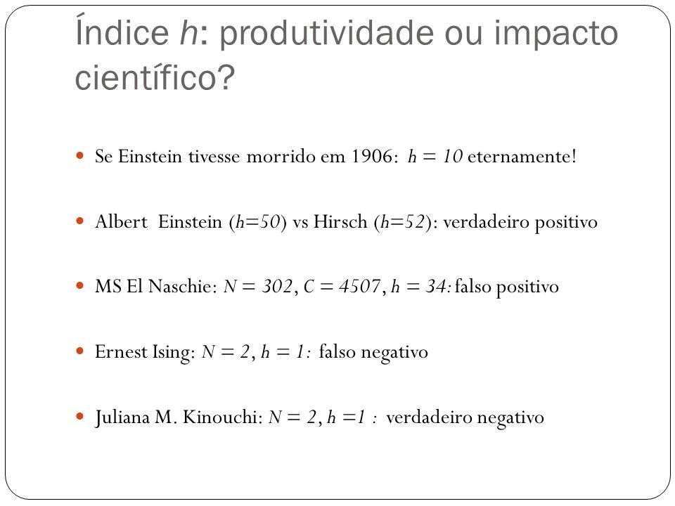 Índice h: produtividade ou impacto científico