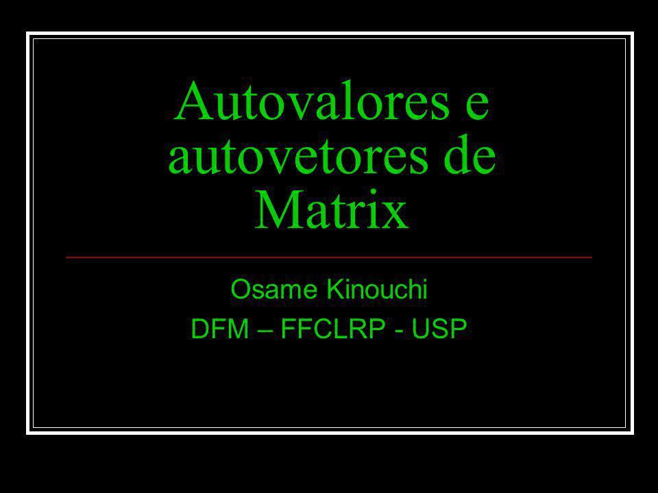 Autovalores e autovetores de Matrix