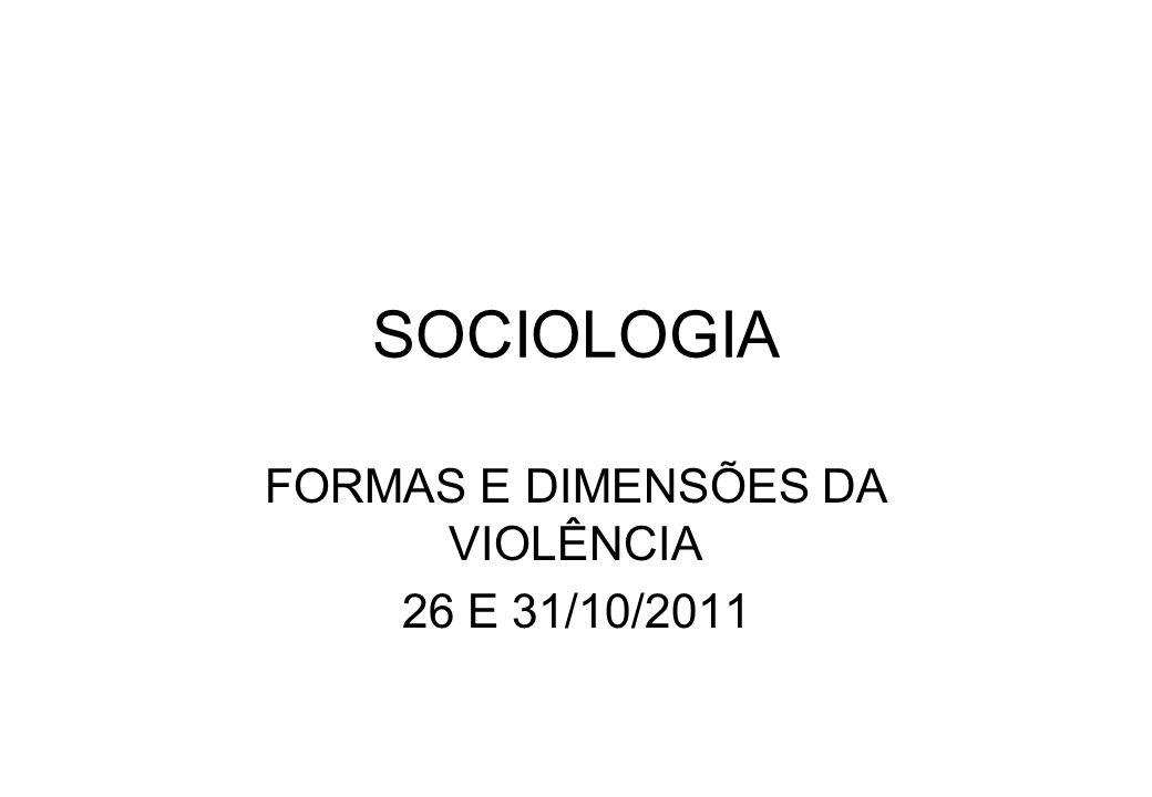 FORMAS E DIMENSÕES DA VIOLÊNCIA 26 E 31/10/2011