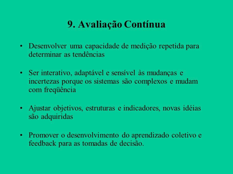 9. Avaliação Contínua Desenvolver uma capacidade de medição repetida para determinar as tendências.