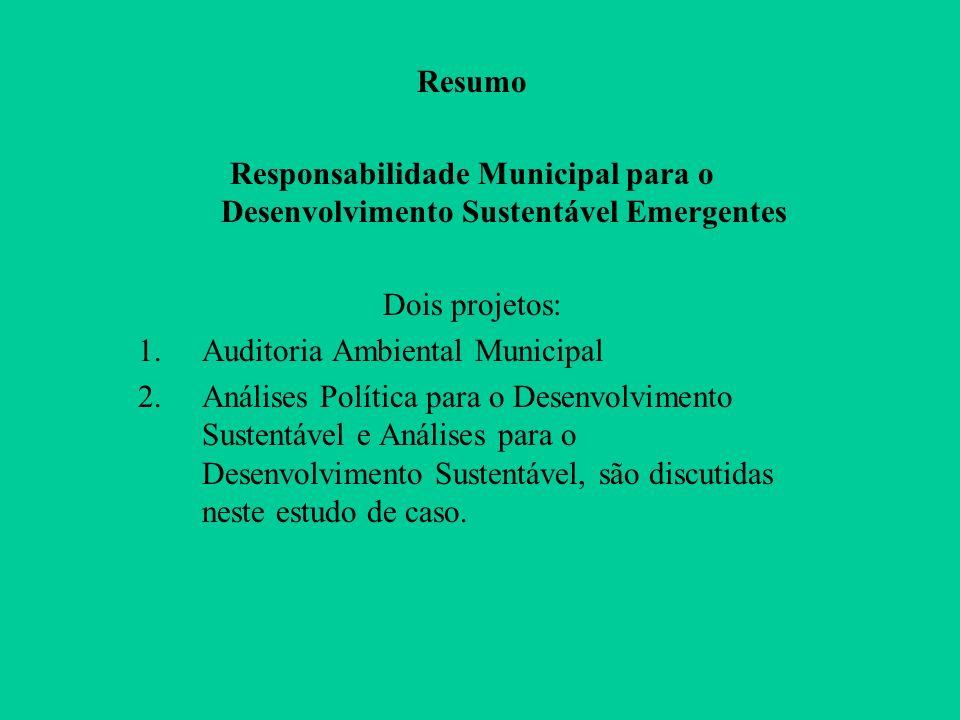 Resumo Responsabilidade Municipal para o Desenvolvimento Sustentável Emergentes. Dois projetos: Auditoria Ambiental Municipal.