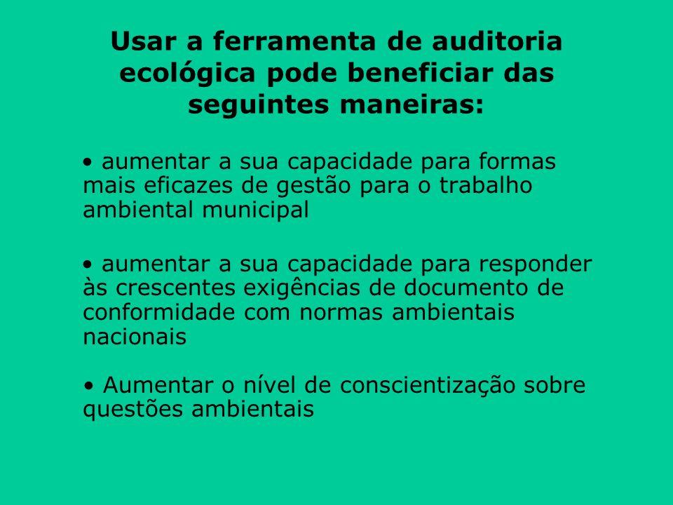 Usar a ferramenta de auditoria ecológica pode beneficiar das seguintes maneiras: