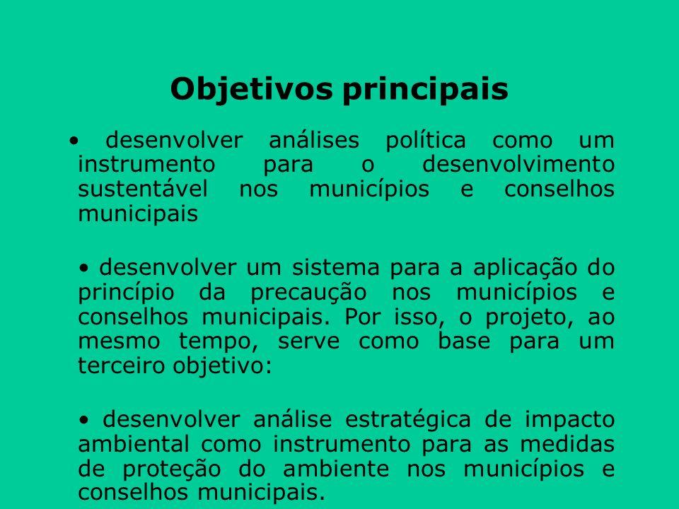 Objetivos principais • desenvolver análises política como um instrumento para o desenvolvimento sustentável nos municípios e conselhos municipais.