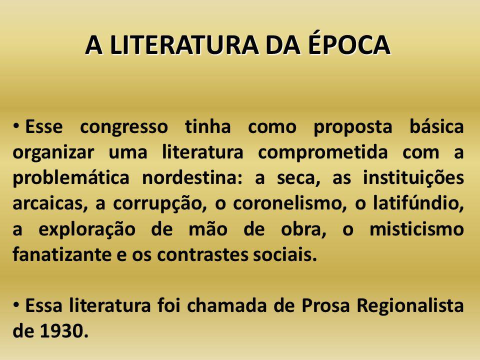 A LITERATURA DA ÉPOCA
