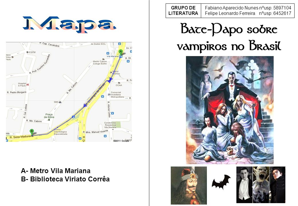 Mapa A- Metro Vila Mariana B- Biblioteca Viriato Corrêa