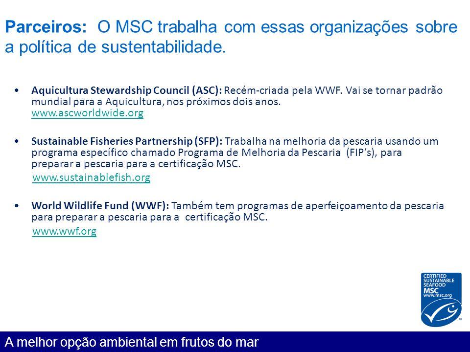 Parceiros: O MSC trabalha com essas organizações sobre a política de sustentabilidade.