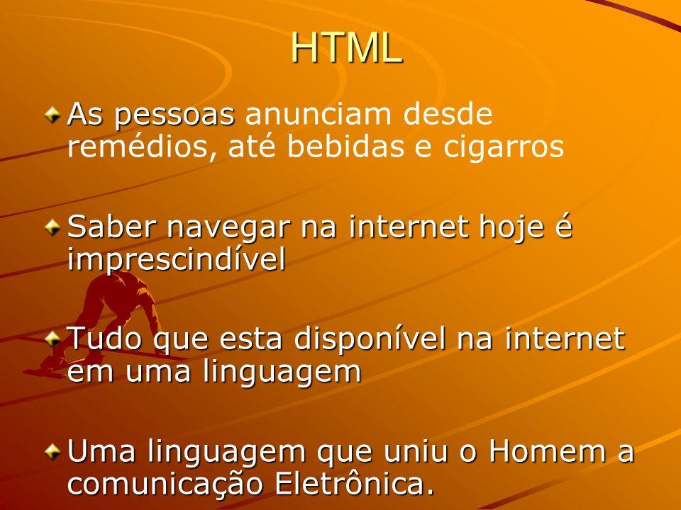 HTML As pessoas anunciam desde remédios, até bebidas e cigarros