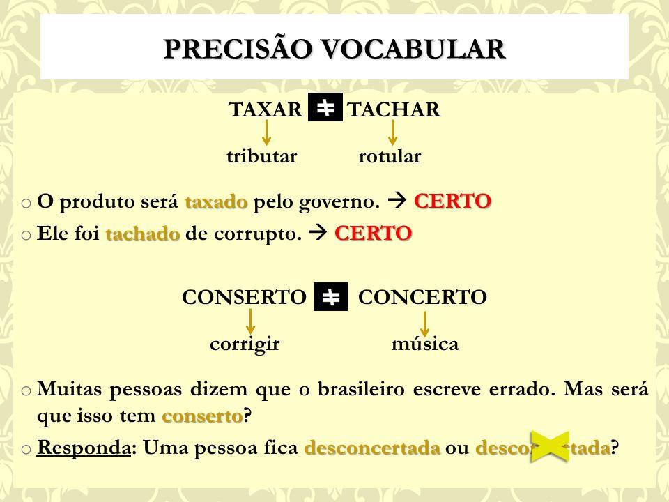 X PRECISÃO VOCABULAR TAXAR TACHAR tributar rotular