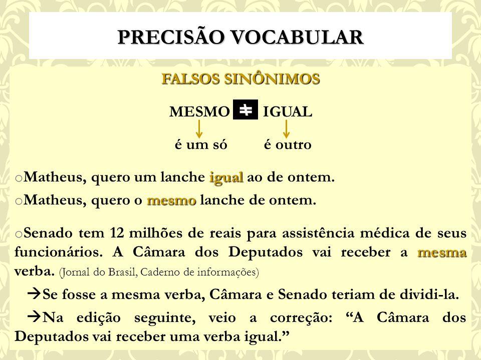 PRECISÃO VOCABULAR FALSOS SINÔNIMOS MESMO IGUAL é um só é outro