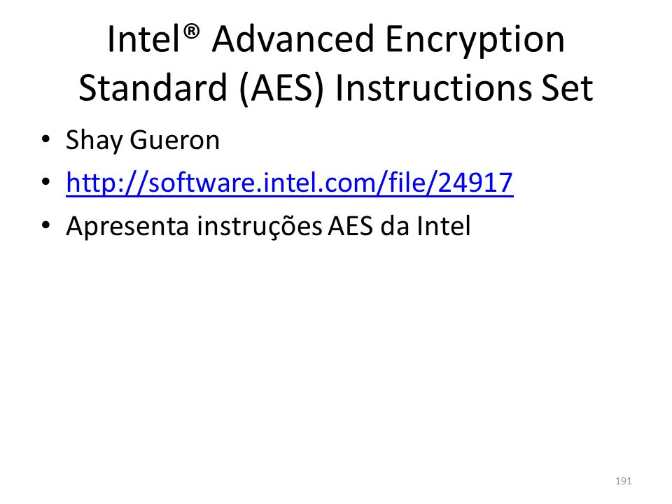 Intel® Advanced Encryption Standard (AES) Instructions Set