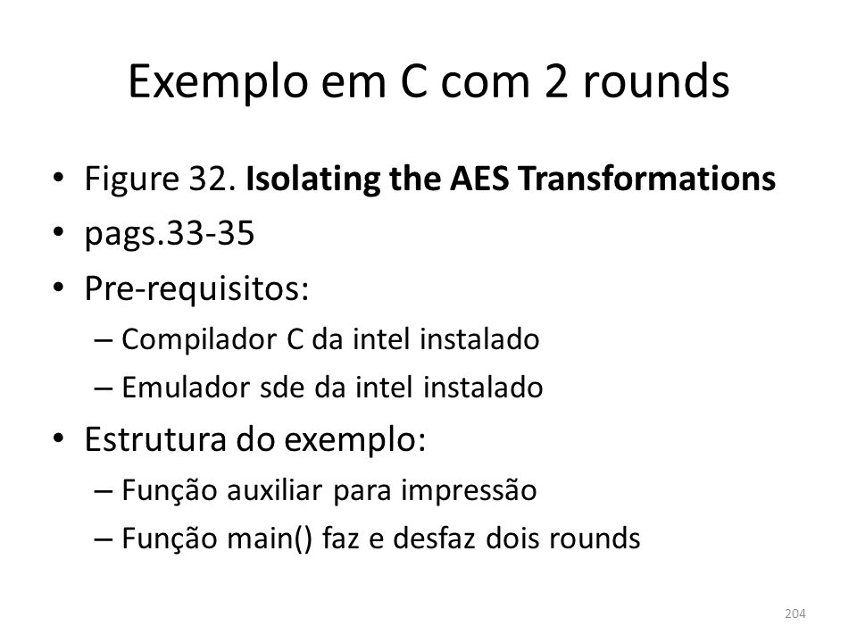 Exemplo em C com 2 rounds Figure 32. Isolating the AES Transformations