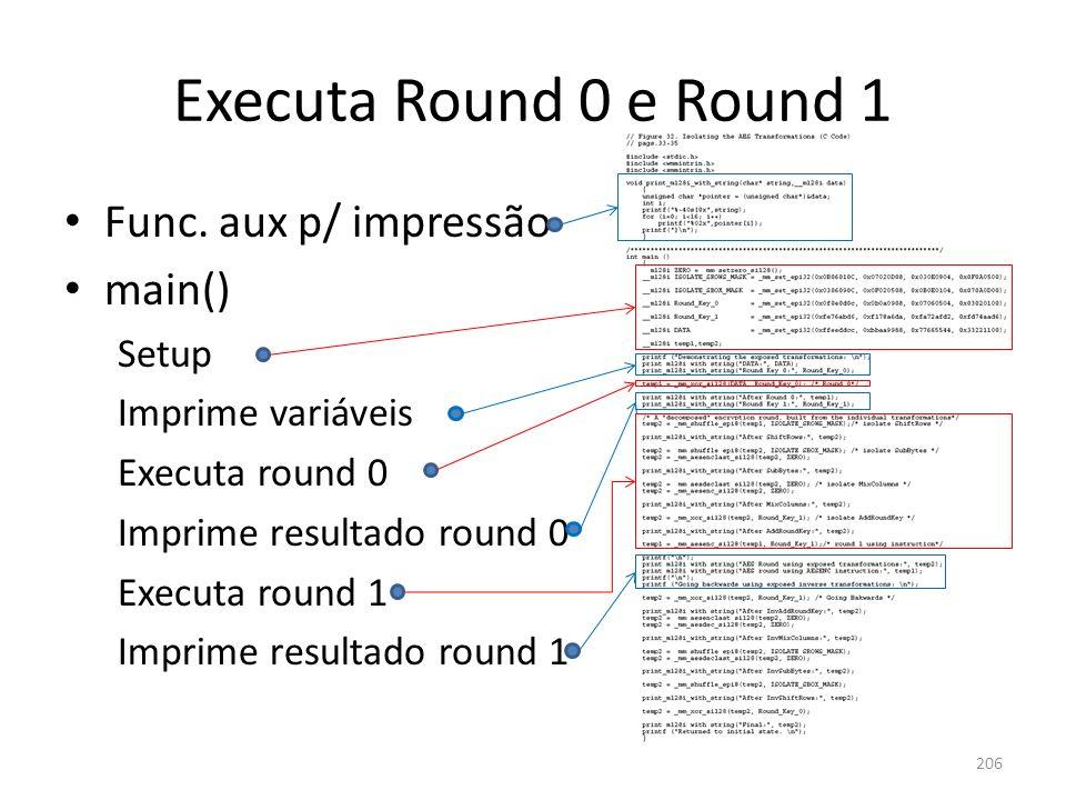 Executa Round 0 e Round 1 Func. aux p/ impressão main() Setup