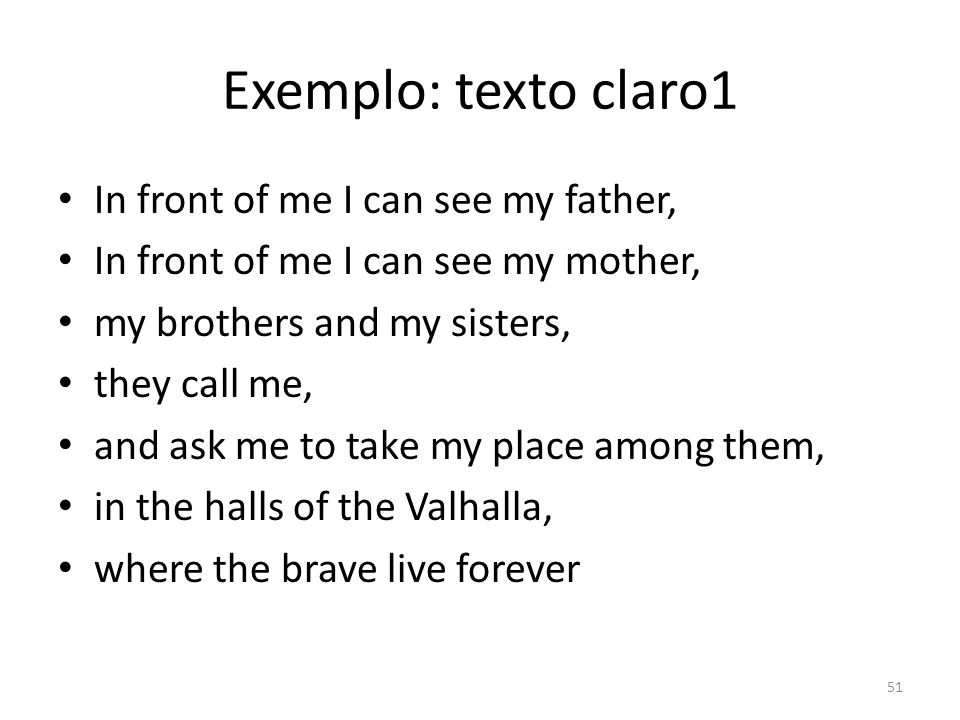 Exemplo: texto claro1 In front of me I can see my father,