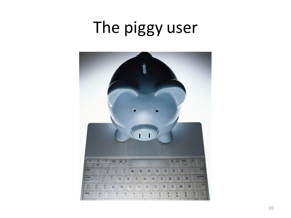 The piggy user