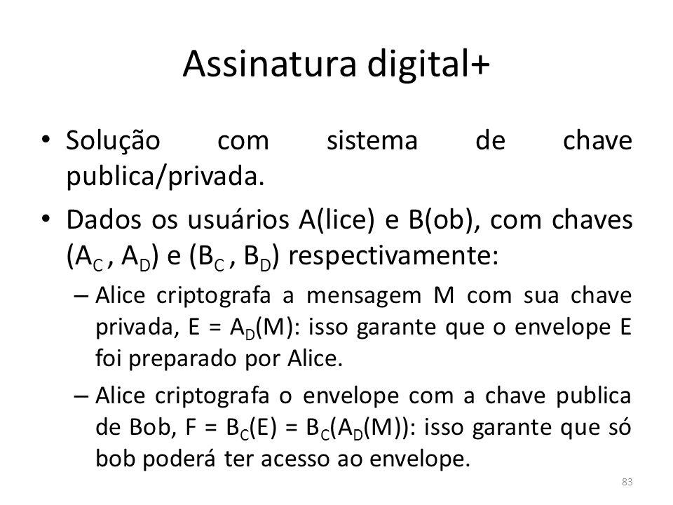 Assinatura digital+ Solução com sistema de chave publica/privada.