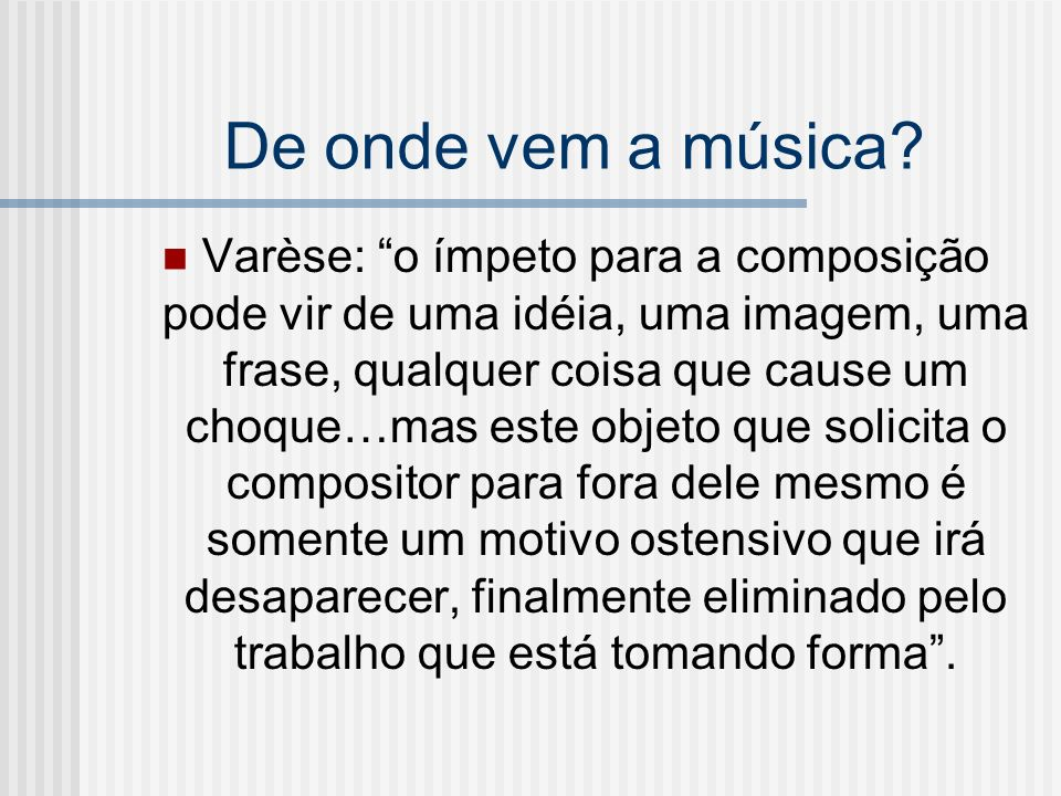 De onde vem a música