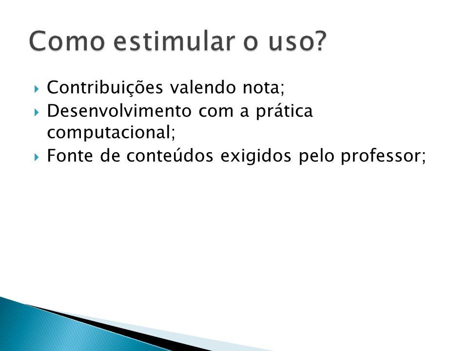 Como estimular o uso Contribuições valendo nota;