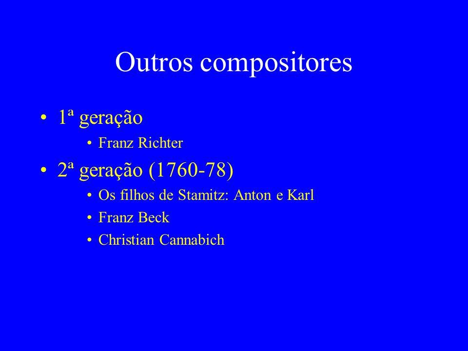 Outros compositores 1ª geração 2ª geração (1760-78) Franz Richter