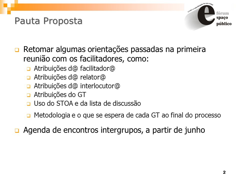 Pauta Proposta Retomar algumas orientações passadas na primeira reunião com os facilitadores, como: