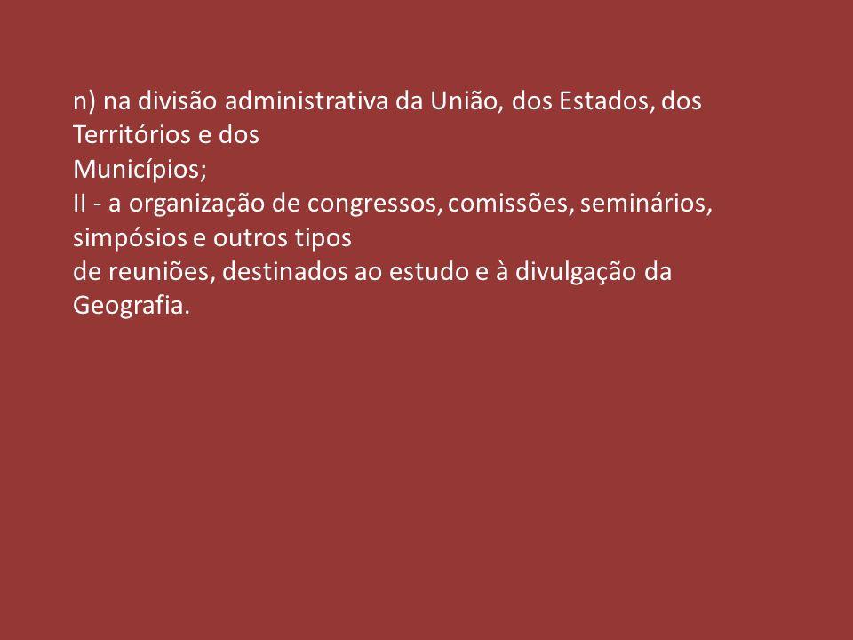 n) na divisão administrativa da União, dos Estados, dos Territórios e dos