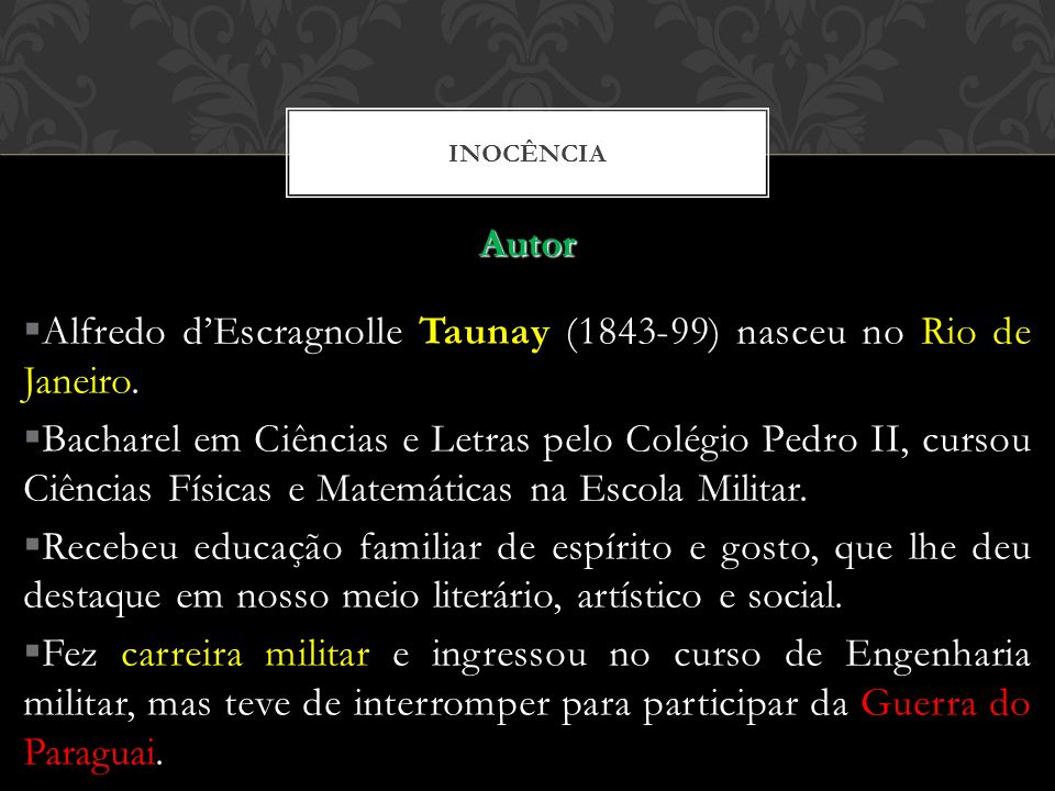Alfredo d'Escragnolle Taunay (1843-99) nasceu no Rio de Janeiro.