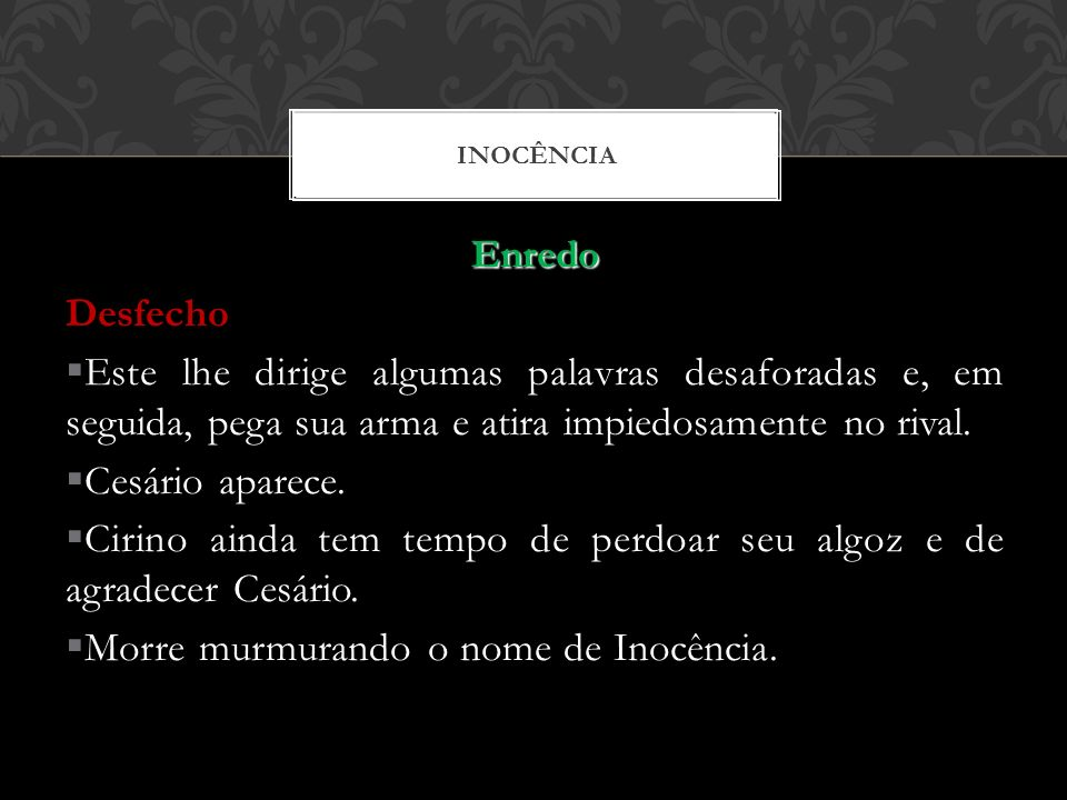 Cirino ainda tem tempo de perdoar seu algoz e de agradecer Cesário.