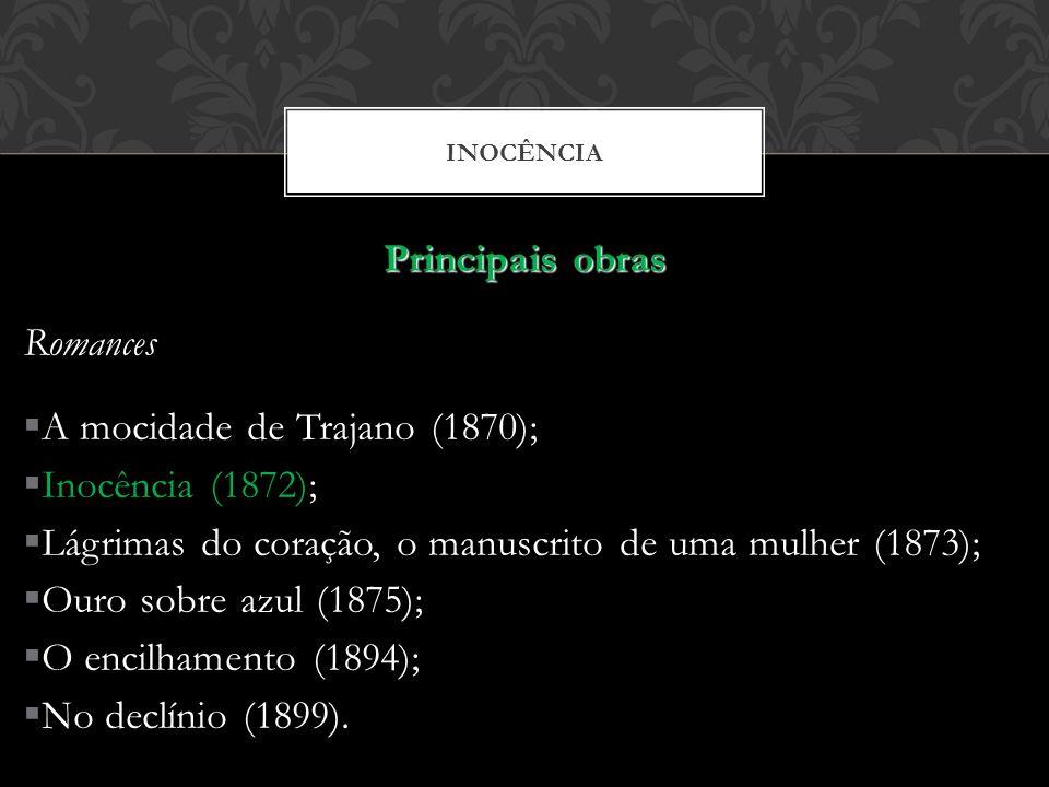 A mocidade de Trajano (1870); Inocência (1872);