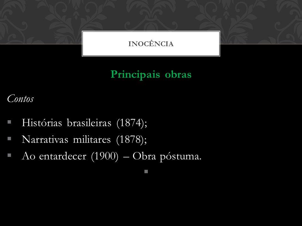 Histórias brasileiras (1874); Narrativas militares (1878);