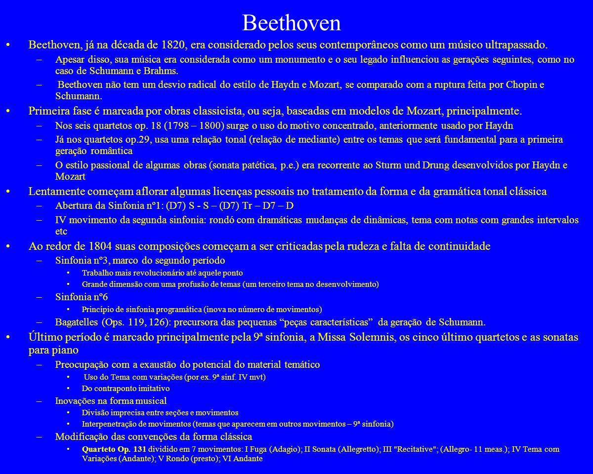 Beethoven Beethoven, já na década de 1820, era considerado pelos seus contemporâneos como um músico ultrapassado.