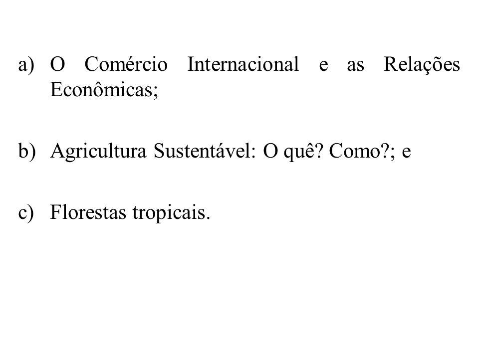 O Comércio Internacional e as Relações Econômicas;